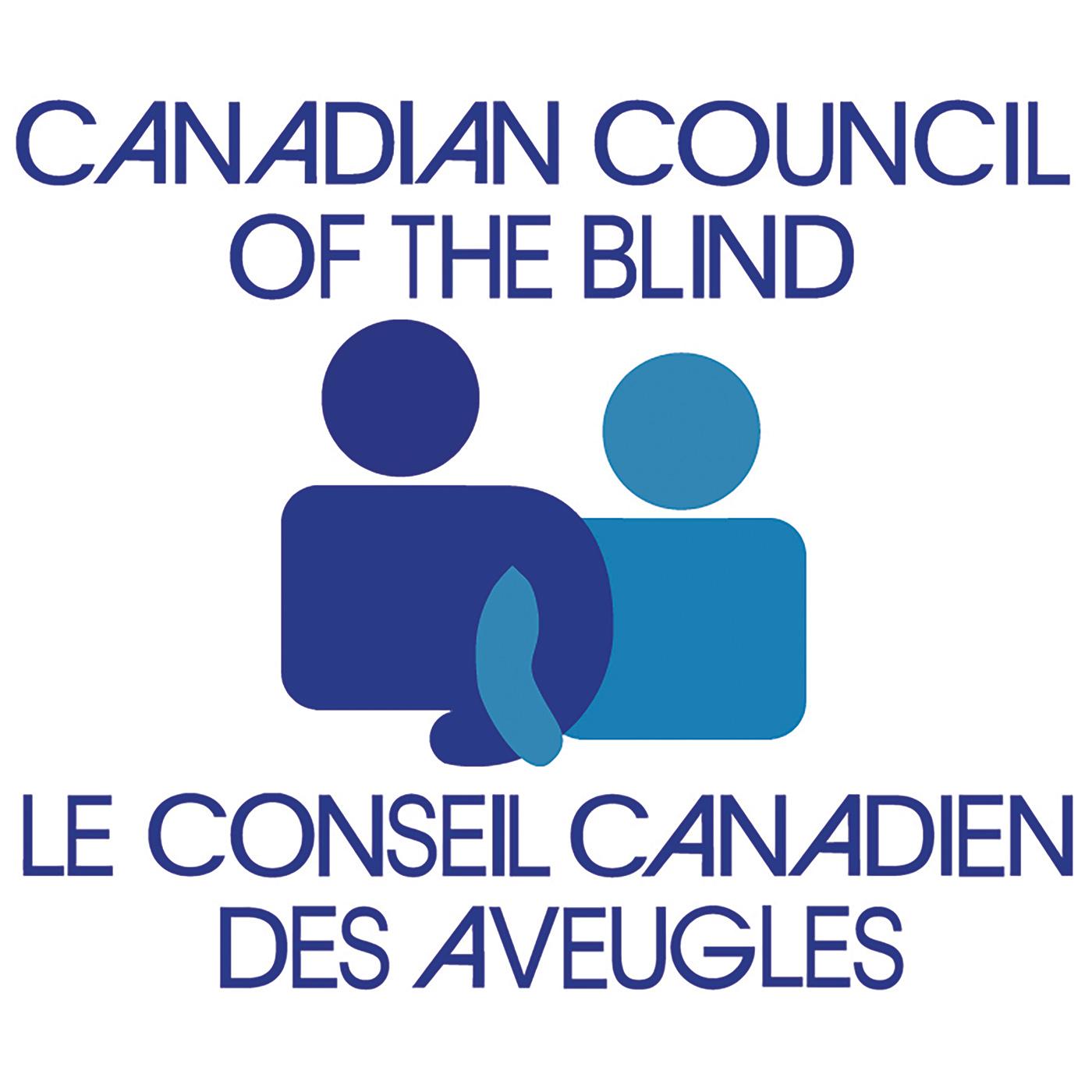Canadian Council of the Blind. Le conseil Canadien des aveugles